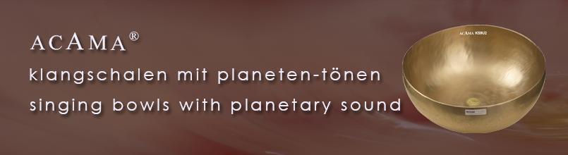 ACAMA Planetenton Klangschalen