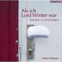 FLATTINGER HUBERT - Als ich Lord Winter war