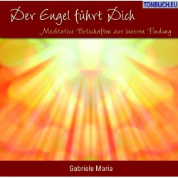 GABRIELE MARIA - Der Engel fuehrt Dich