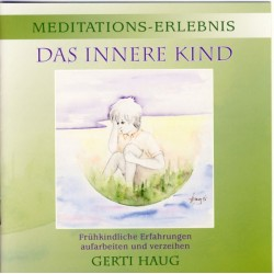 "HAUG GERTI - Meditationserlebnis ""Das Innere Kind"""