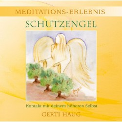 "HAUG GERTI - Meditationserlebnis ""Schutzengel"""