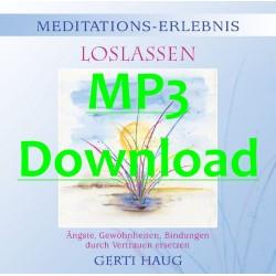"HAUG GERTI - Meditationserlebnis ""Loslassen"" - MP3"