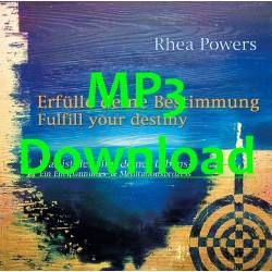 POWERS RHEA - Erfuelle deine Bestimmung - Fulfill your destiny - MP3