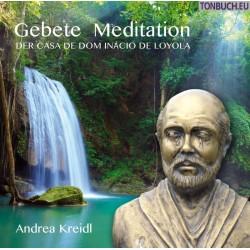 KREIDL ANDREA - Gebete Meditation der Casa de Dom Inacio de Loyola & Joao de Deus