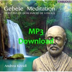 GEBETE MEDITATION  der Casa de Dom Inacio de Loyola & Joao de Deus - MP3