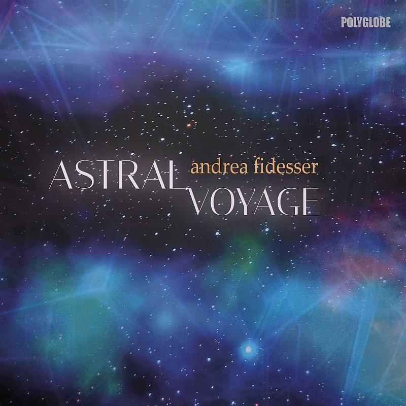 FIDESSER ANDREA - Astral Voyage - CD