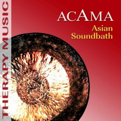 ACAMA - Asian Soundbath