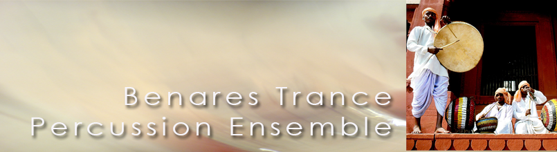BENARES TRANCE PERCUSSION ENSEMBLE
