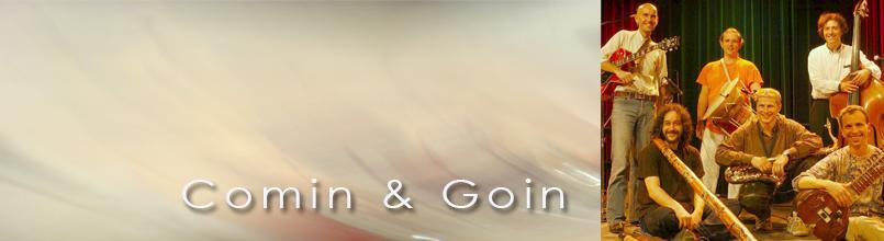 COMIN & GOIN