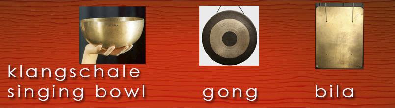 singing bowls, gongs, bilas