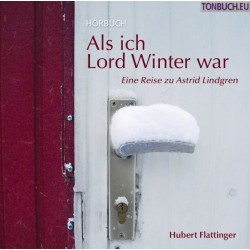 FLATTINGER HUBERT - Als ich Lord Winter war