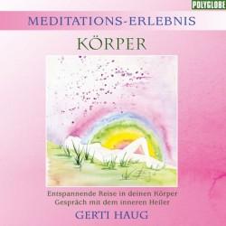 """HAUG GERTI - Meditationserlebnis """"Koerper"""""""