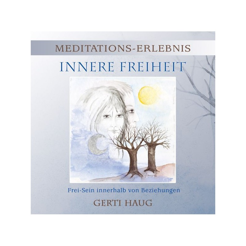 """HAUG GERTI - Meditationserlebnis """"Innere Freiheit"""""""