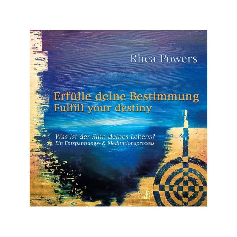 POWERS RHEA - Erfuelle Deine Bestimmung - Fulfill your destiny