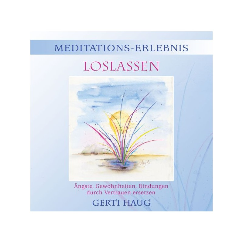 "HAUG GERTI - Meditationserlebnis ""Loslassen"""
