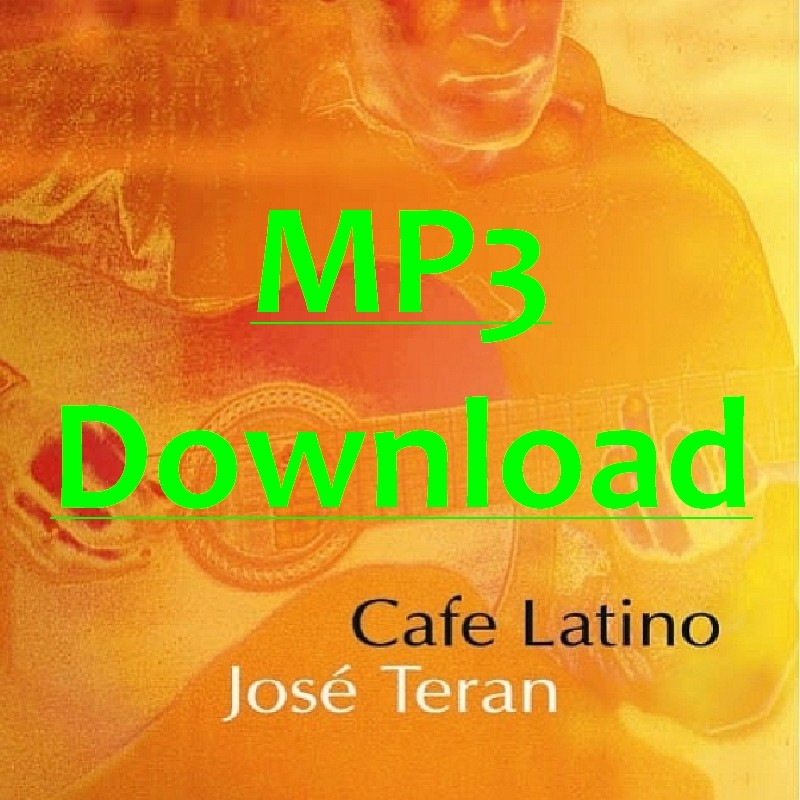 TERAN JOSE - Café Latino - MP3