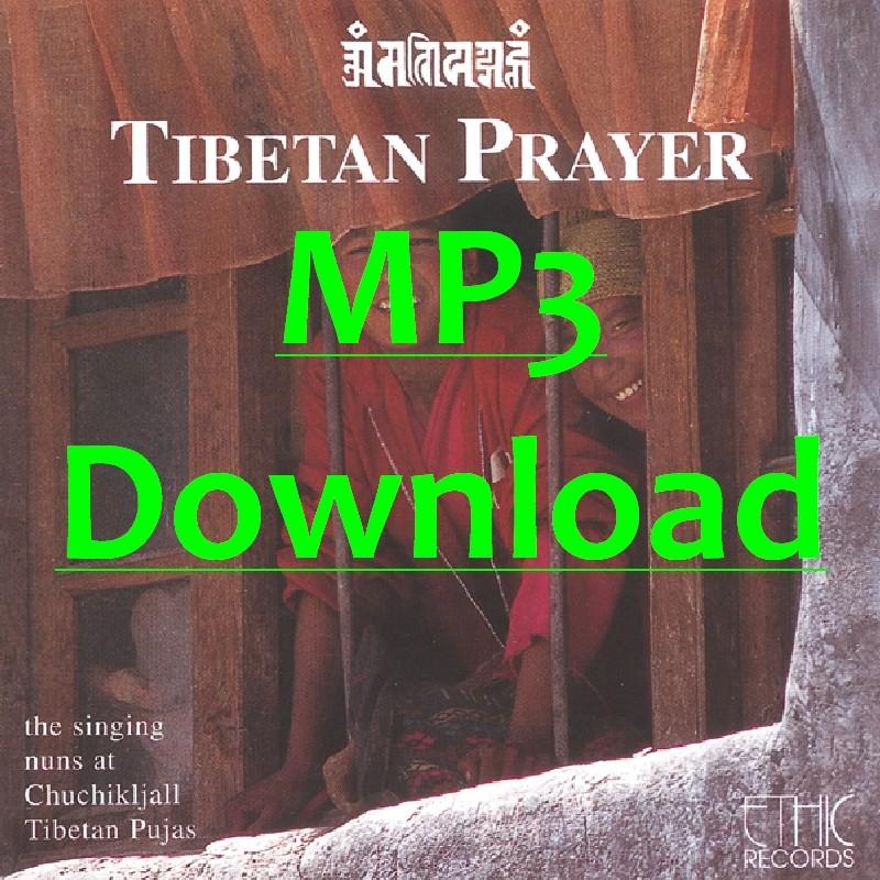 TIBETISCHE NONNEN VON CHUCHIKJALL - Tibetan Prayer - MP3