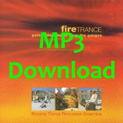 BENARES TRANCE PERCUSSION ENSEMBLE - Fire Trance - MP3