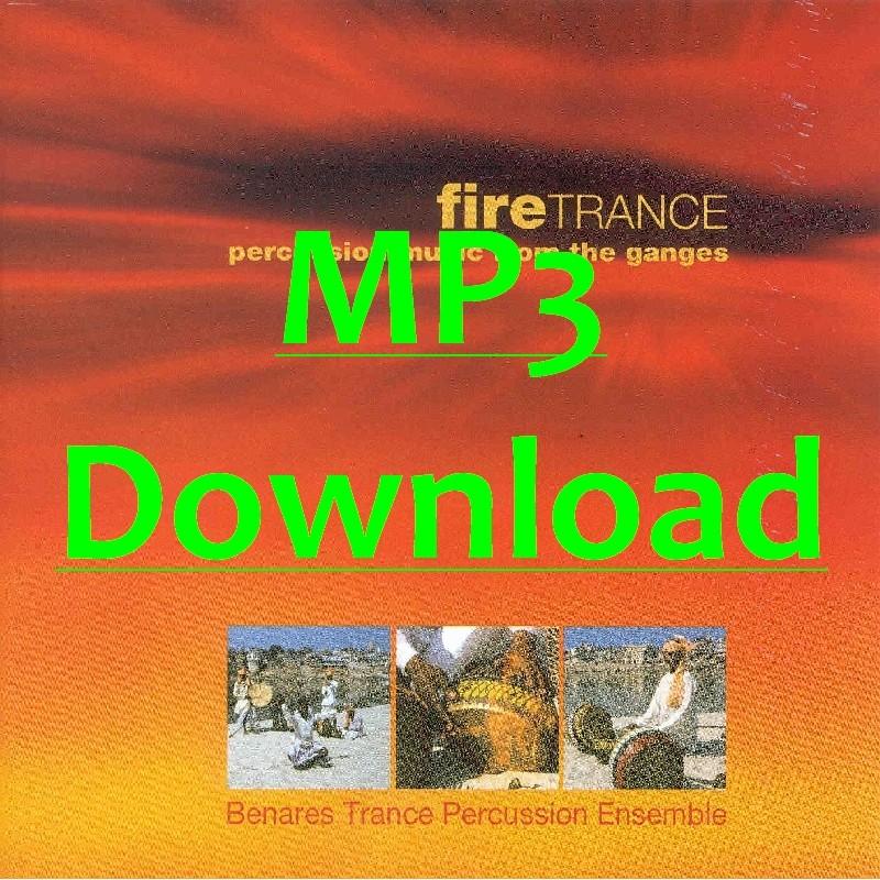 BENARES TRANCE PERCUSSION ENSEMBLE - Fire Trance - MP3