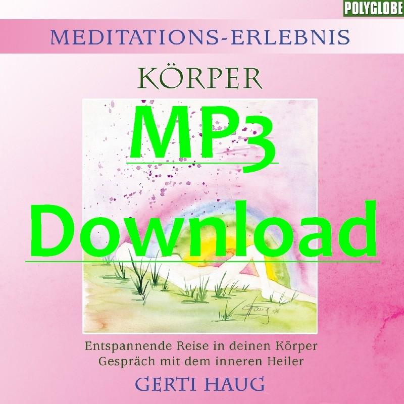 """HAUG GERTI - Meditationserlebnis """"Koerper"""" - MP3"""