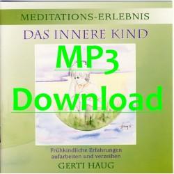 "HAUG GERTI - Meditationserlebnis ""Das Innere Kind"" - MP3"