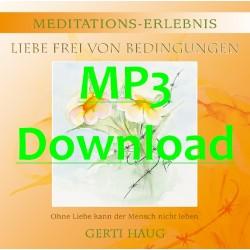 """HAUG GERTI - Meditationserlebnis """"Liebe Frei von Bedingungen"""" - MP3"""