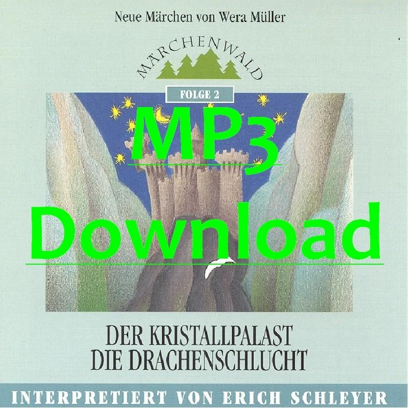 """SCHLEYER ERICH - Maerchenwald Folge 2 """"Der Kristallpalast & Die Drachenschlucht"""" - MP3"""