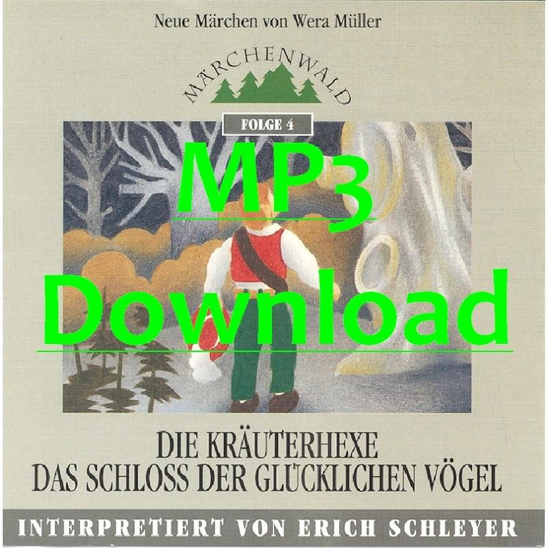 """SCHLEYER ERICH - Maerchenwald Folge 4 """"Die Kraeuterhexe & Das Schloss der glücklichen Vögel"""" - MP3"""