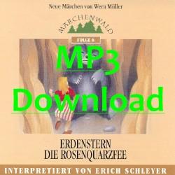 """SCHLEYER ERICH - Maerchenwald Folge 6 """"Erdenstern & Die Rosenquarzfee"""" - MP3"""