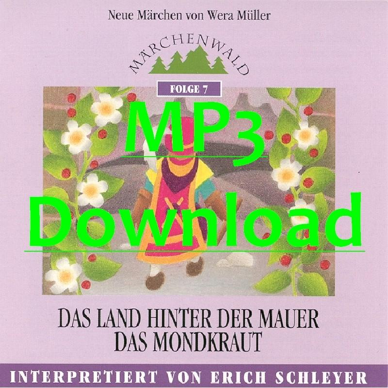 """SCHLEYER ERICH - Maerchenwald Folge 7 """"Das Land hinter der Mauer & Das Mondkraut"""" - MP3"""