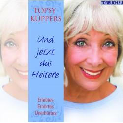 KUEPPERS TOPSY  -  Und jetzt das Heitere