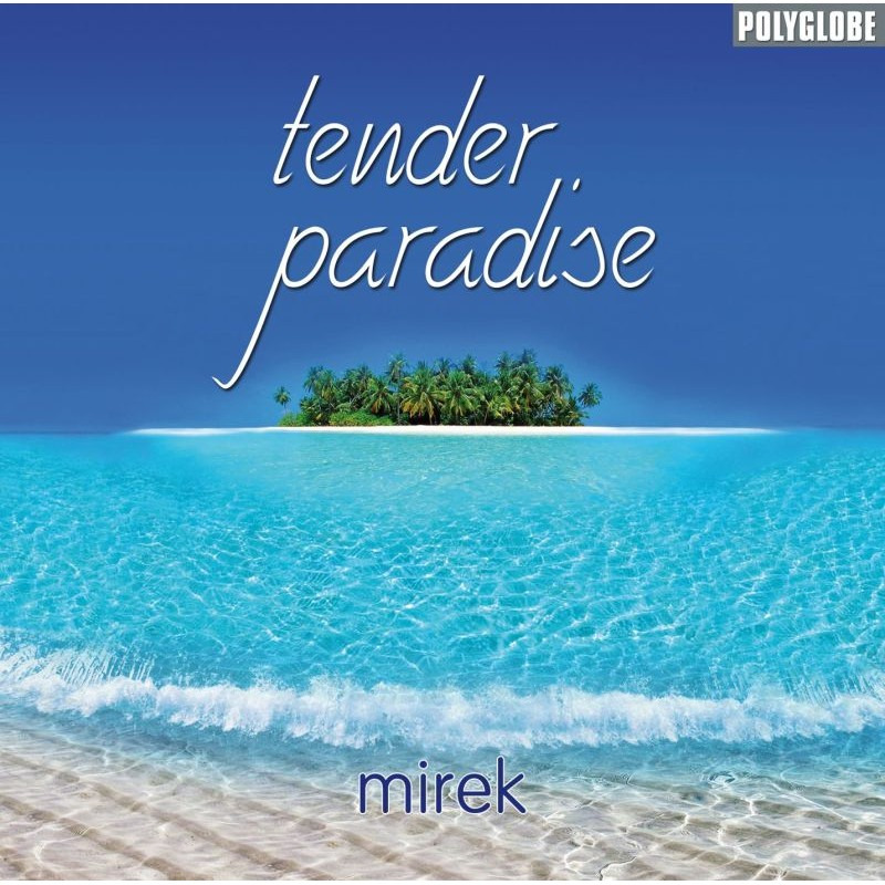 MIREK - Tender Paradise