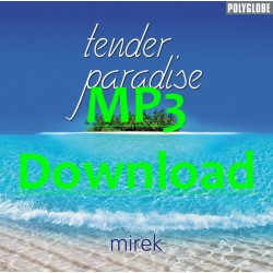 MIREK - Tender Paradise - MP3