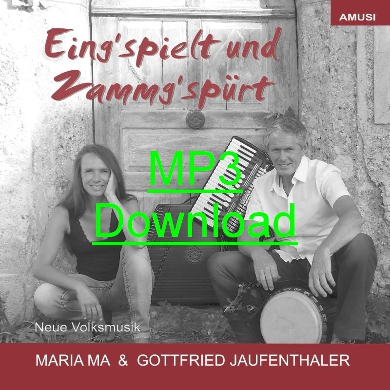 MARIA MA und GOTTFRIED JAUFENTHALER - Eingspielt und Zammgspuert - MP3