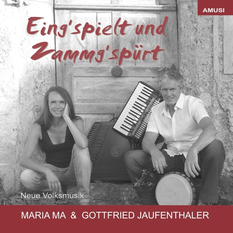 MARIA MA und GOTTFRIED JAUFENTHALER - Eing'spielt und Zammg'spuert - CD