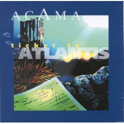 ACAMA - Ticket to Atlantis