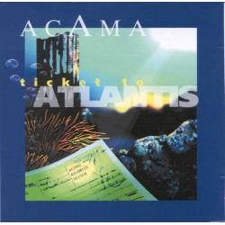 ACAMA - Ticket to Atlantis