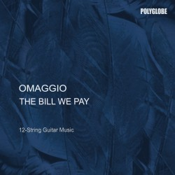 OMAGGIO - The Bill We Pay - CD
