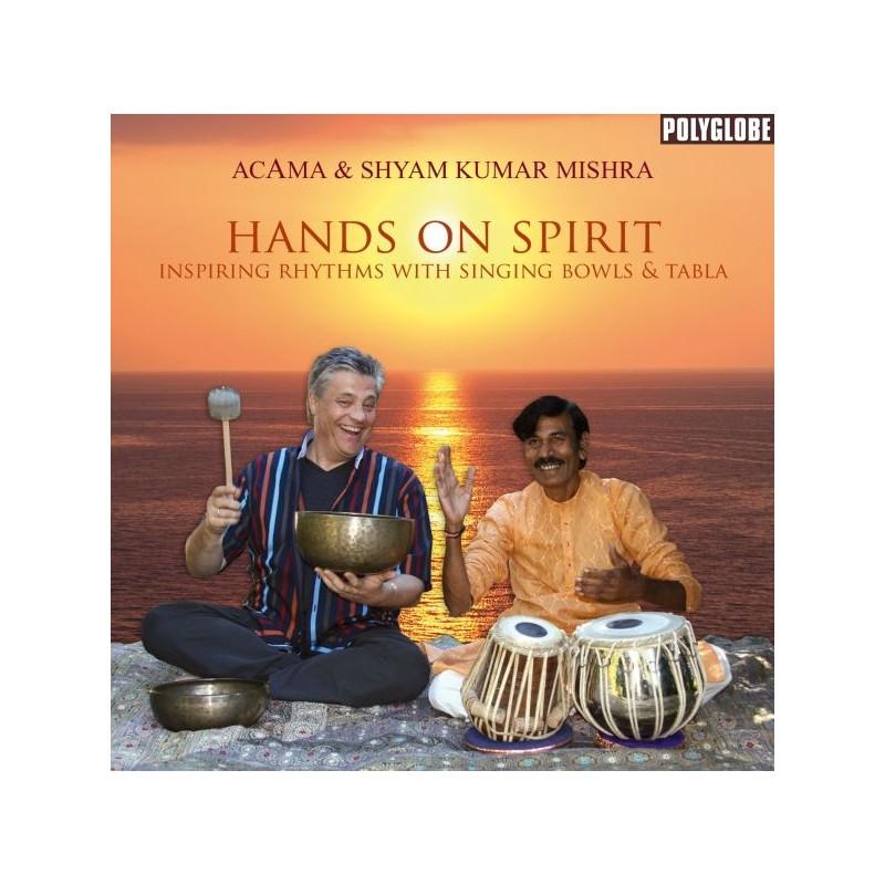 ACAMA & MISHRA SHYAM KUMAR - Hands on Spirit