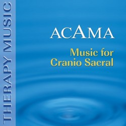 ACAMA - MUSIC FOR CRANIO...